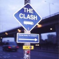 Clash The - From Here To.. -Live-