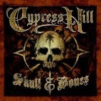 Cypress Hill - Skull And Bones