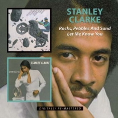 Clarke Stanley - Rocks, Pebbles And Sand/Let Me Know