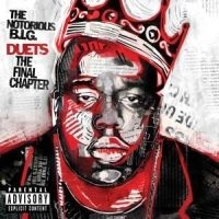 The Notorious B.I.G. - Duets: The Final Chapter