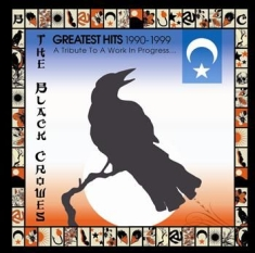 Black Crowes The - Greatest Hits 1990-1999 A Tribute T