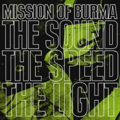 Mission Of Burma - Sound Speed Light