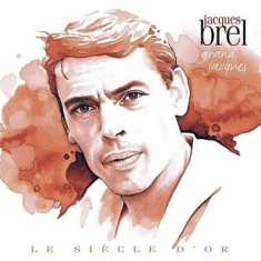 Brel Jacques - Le Siecle D Or - Jacques Brel