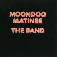 Band - Moondog Matinee