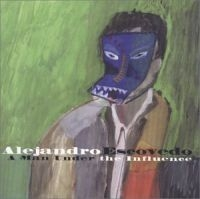 Escovedo Alejandro - A Man Under The Influence