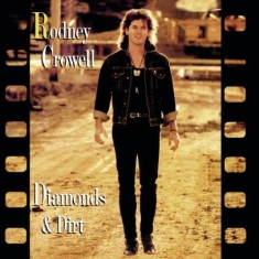 Rodney Crowell - Diamonds & Dirt