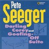Seeger Pete - Darling Corey/Goofing-Off Suit
