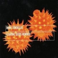 Ozric Tentacles - Floating Seeds