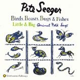 Seeger Pete - Birds, Beasts, Bugs & Fishes
