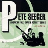 Seeger Pete - American Folk, Game & Activity Song