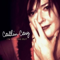 Cary Caitlin - I'm Staying Out
