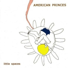 American Princes - Little Spaces
