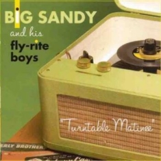 Big Sandy & His Fly-Rite Boys - Turntable Matinee