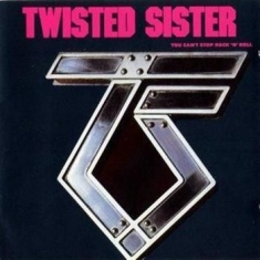 Twisted Sister - You Can't Stop Rock N Roll