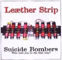 Leather Strip - Suicide Bombers