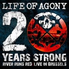 Life Of Agony - 20 Yearas Strong, River Runs Red