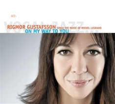 Rigmor Gustafsson - On My Way To You