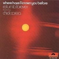 Chick Corea - Where Have I Known You Before