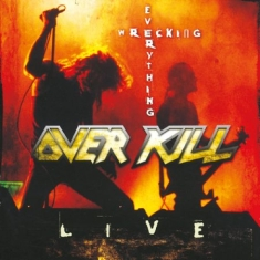Overkill - Wrecking Everything - Live