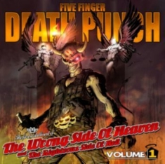 Five Finger Death Punch - Wrong Side Of Heaven And The Rigth.