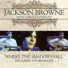 Jackson Browne - Where The Shadows Fall - 1972 Broad