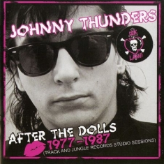 Thunders Johnny - After The Dolls - 1977-1987 Cd+Dvd