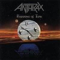 Anthrax - Persistance Of Time
