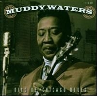 Waters Muddy - King Of Chicago Blues