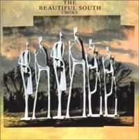 Beautiful South - Choke