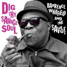 Whitfield Barrence & The Savages - Dig Thy Savage Soul