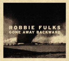 Fulks Robbie - Gone Away Backward