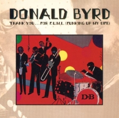 Byrd Donald - Thank You...For F.U.M.L.
