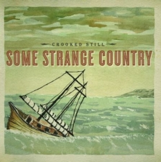Crooked Still - Some Strange Country