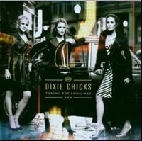Dixie Chicks - Taking The Long Way Home