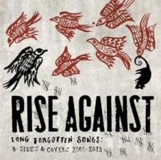 Rise Against - Long Forgotten Songs - 2000-2013