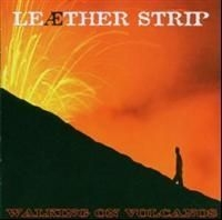 Leather Strip - Walking On Volcanos