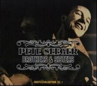 Seeger Pete - Brothers & Sisters