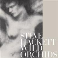 Hackett Steve - Wild Orchids - Limited
