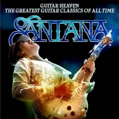 Santana - Guitar Heaven: The Greatest Guitar