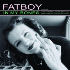 Fatboy - In My Bones