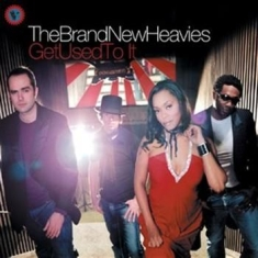 Brand New Heavies - Get Used To It
