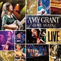 Grant, Amy - Time Again: Amy Grant Live