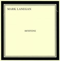 Lanegan Mark - Imitations