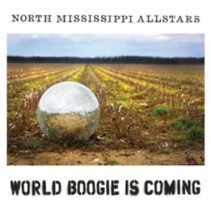 North Mississippi Allstars - World Boogie Is Coming