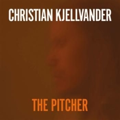 Christian Kjellvander - Pitcher