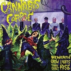 Cannabis Corpse - Beneath Grow Lights Thou Shalt Rise