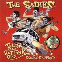Sadies - Tales Of The Ratfink : Ost