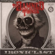 The Damned Things - Ironclast