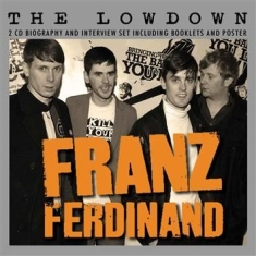 Franz Ferdinand - Lowdown The (2 Cd Biography + Inter