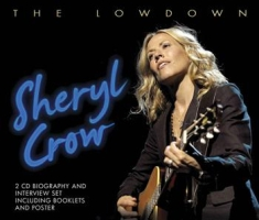 Sheryl Crow - Lowdown The (Biography + Interview)